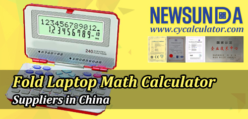 Must-know-about-Fold-Laptop-Math-Calculator-Suppliers-in-China-NEWSUNDA